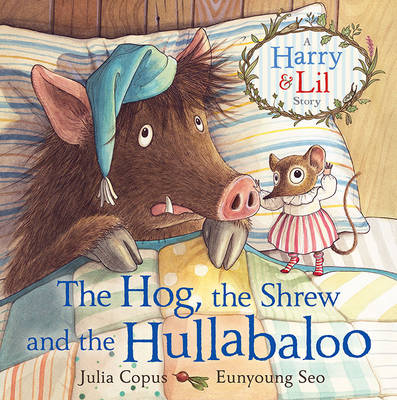 The Hog, the Shrew and the Hullabaloo by Julia Copus