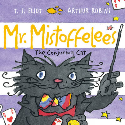 Mr Mistoffelees The Conjuring Cat by T. S. Eliot