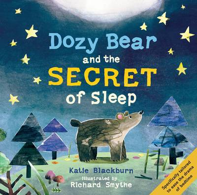 Dozy Bear and the Secret of Sleep by Katie Blackburn