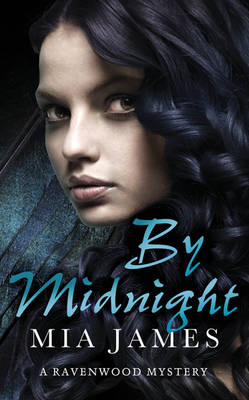 By Midnight A Ravenwood Mystery by Mia James