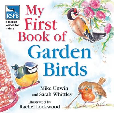RSPB: My First Book of Garden Birds by Mike Unwin, Sarah Whittley