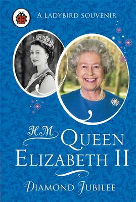 HM Queen Elizabeth II: Diamond Jubilee by