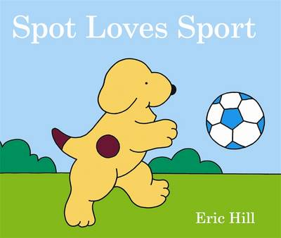 Spot Loves Sport by Eric Hill