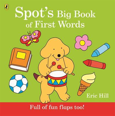 Spot's Big Book of First Words by Eric Hill