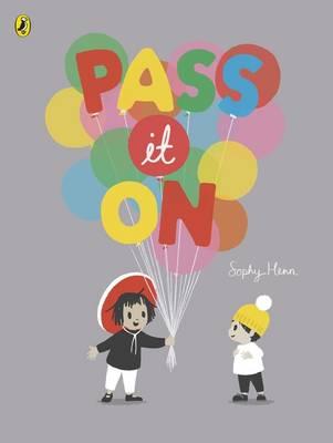 Pass it on by Sophy Henn