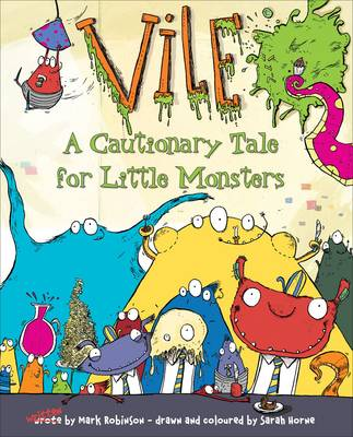 Vile A Cautionary Tale for Little Monsters by Mark Robinson