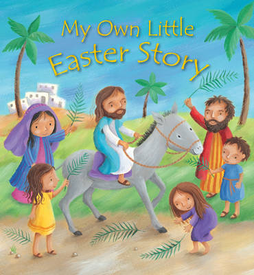 My Own Little Easter Story by Christina Goodings