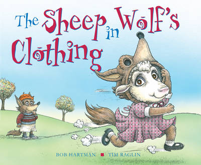 The Sheep in Wolf's Clothing by Bob Hartman