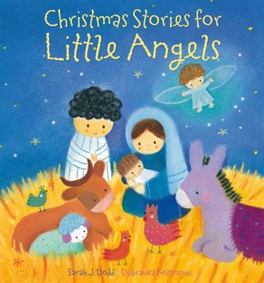 Christmas Stories for Little Angels by Sarah Dodd and Dubravka Kolanovic