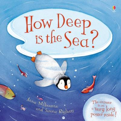 How Deep is the Sea? by Anna Milbourne, Serena Riglietti