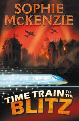 Time Train to the Blitz by Sophie Mckenzie