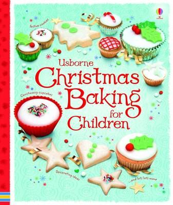 Usborne Christmas Baking for Children by Abigail Wheatley, Fiona Patchett