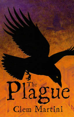 Crow Chronicles:The Plague by Clem Martini