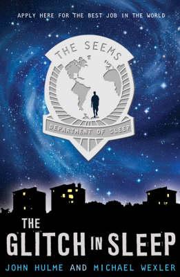 The Seems: The Glitch in Sleep by John Hulme, Michael Wexler