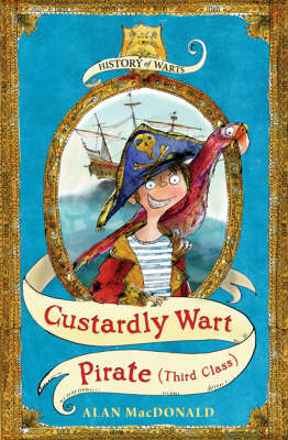 History of Warts: Custardly Wart: Pirate (third Class) by Alan Macdonald