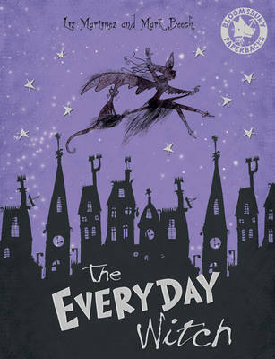 The Everyday Witch by Liz Martinez, Mark Beech