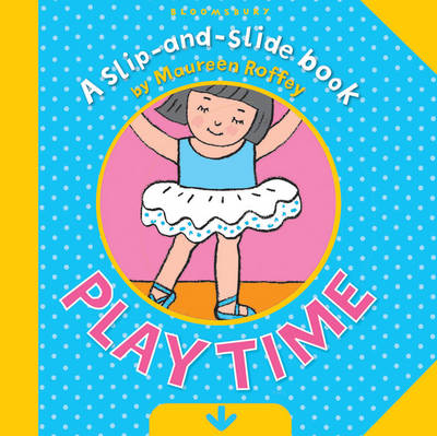 Playtime (Slip and Slide Book) by Maureen Roffey
