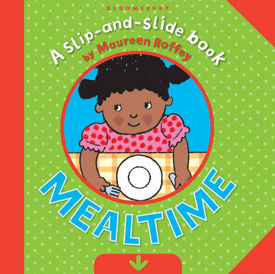 Slip and Slide: Mealtime by Maureen Roffey