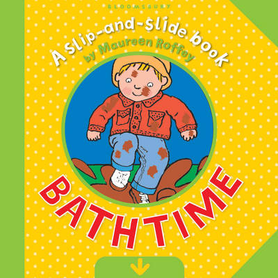 Slip and Slide: Bathtime by Maureen Roffey