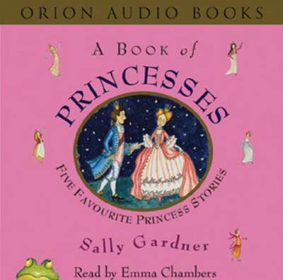 A Book of Princesses (Audio) by Sally Gardner