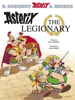 Asterix The Legionary by Rene Goscinny, Albert Uderzo