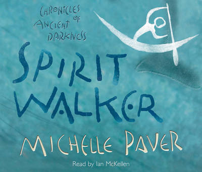 Spirit Walker: Chronicles of Ancient Darkness 2 CD-Audio by Michelle Paver