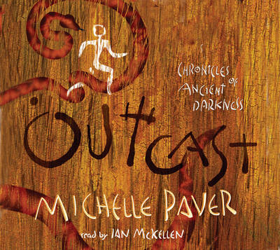 Outcast: Chronicles of Ancient Darkness 4 CD-Audio by Michelle Paver