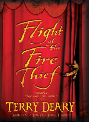 Flight Of The Fire Thief by Terry Deary