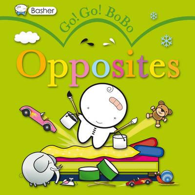 Go! Go! Bobo! Opposites by Simon Basher
