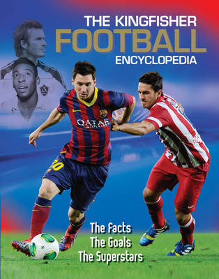 The Kingfisher Football Encyclopedia by Clive Gifford