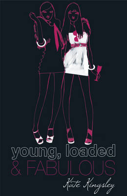 Young, Loaded And Fabulous by Kate Kingsley