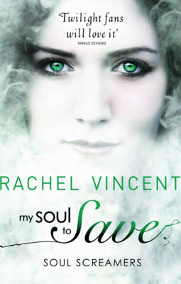 My Soul to Save (Soul Screamers Book 2) by Rachel Vincent
