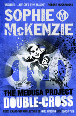 The Medusa Project : Double-Cross by Sophie Mckenzie