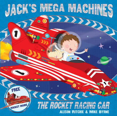 Jack's Mega Machines: The Rocket Racing Car by Alison Ritchie