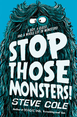 Stop Those Monsters! by Steve Cole