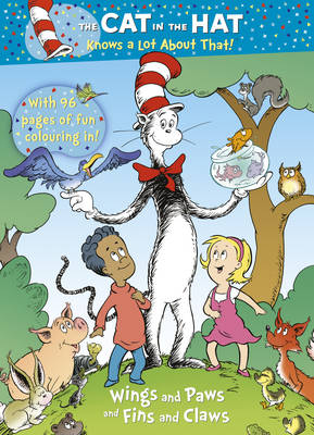 The Cat in the Hat Knows a Lot About That!: Wings and Paws and Fins and Claws by Tish Rabe