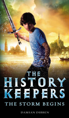 History Keepers: The Storm Begins by Damian Dibben