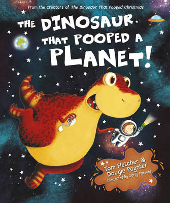 The Dinosaur That Pooped A Planet by Tom Fletcher, Dougie Poynter