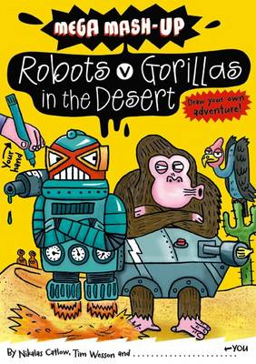 Mega Mash-Up: Robots v Gorillas in the Desert by Nikalas Catlow, Tim Wesson