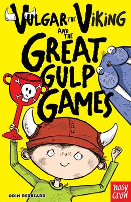 Vulgar the Viking and the Great Gulp Games by Odin Redbeard