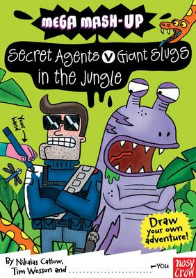 Mega Mash-up: Secret Agents v Giant Slugs in the Jungle by Nikalas Catlow, Tim Wesson
