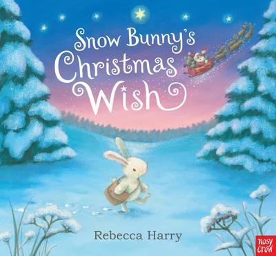 Snow Bunny's Christmas Wish by Rebecca Harry