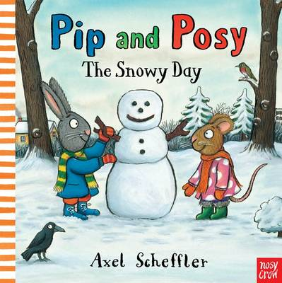 Pip and Posy: The Snowy Day by Axel Scheffler