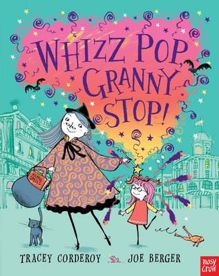Whizz Pop Granny, Stop! by Tracey Corderoy