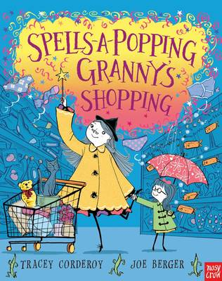 Spells-a-Popping! Granny's Shopping! by Tracey Corderoy