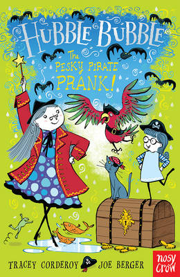 Hubble Bubble: The Pesky Pirate Prank by Tracey Corderoy