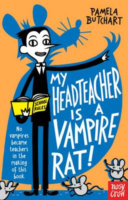 My Head Teacher is a Vampire Rat by Pamela Butchart