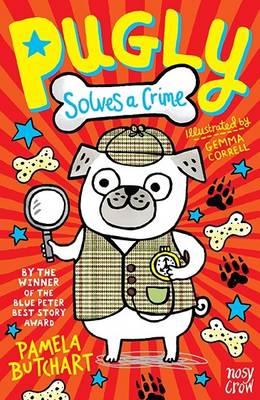 Pugly Solves a Crime by Pamela Butchart