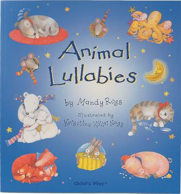 Animal Lullabies by Mandy Ross
