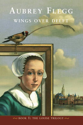 Wings Over Delft by Aubrey Flegg